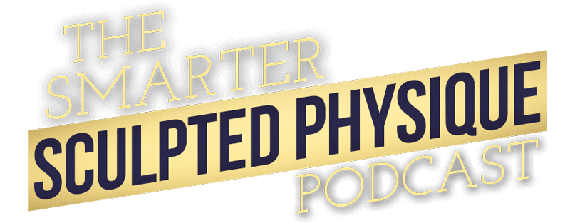 Welcome to the Smarter Sculpted Physique Podcast Website