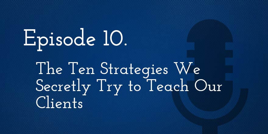 Episode 10. The 10 Fitness Strategies We Secretly Try to Teach Our Clients