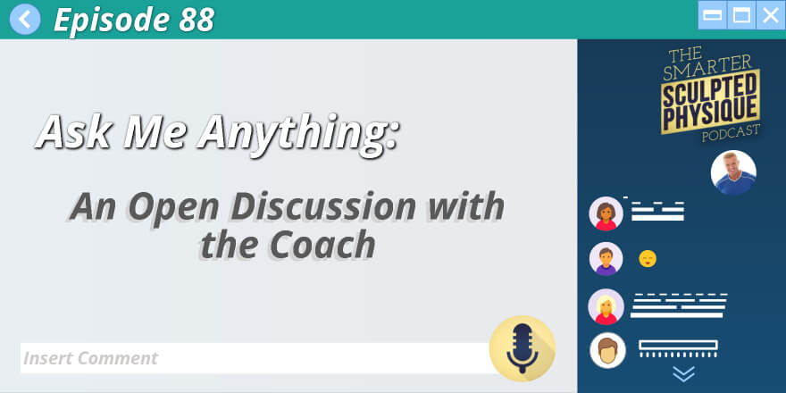 Episode 88.  Ask Me Anything: An Open Discussion with the Coach
