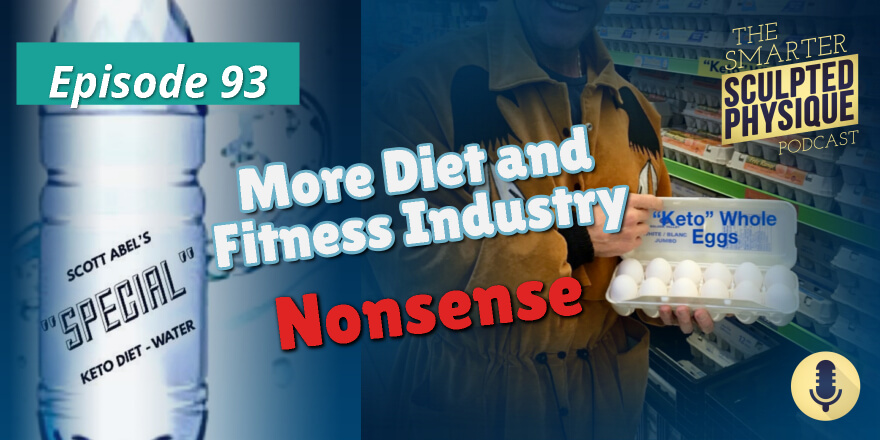 Episode 93. More Diet and Fitness Industry Nonsense