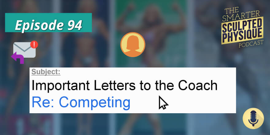 Episode 94. Important Letters to the Coach Re: Competing