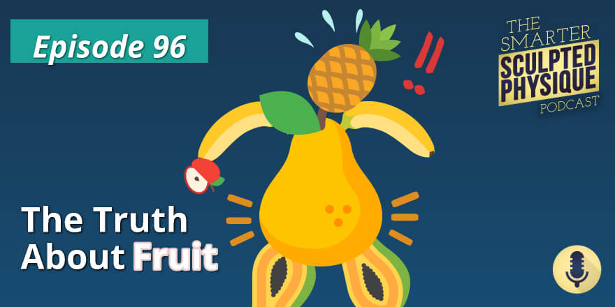 Episode 96. The Truth About Fruit