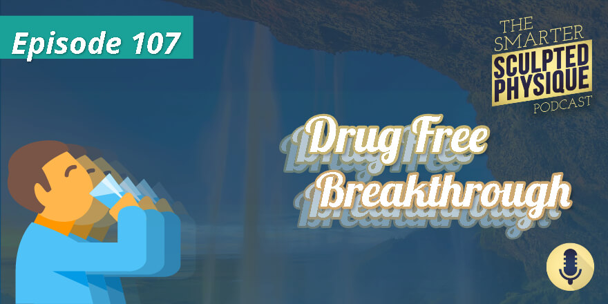 Episode 107. Drug-Free Breakthrough
