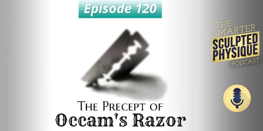 Episode 120. The Precept of Occam's Razor