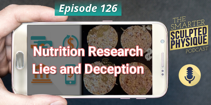 Episode 126. Nutrition Research Lies and Deception